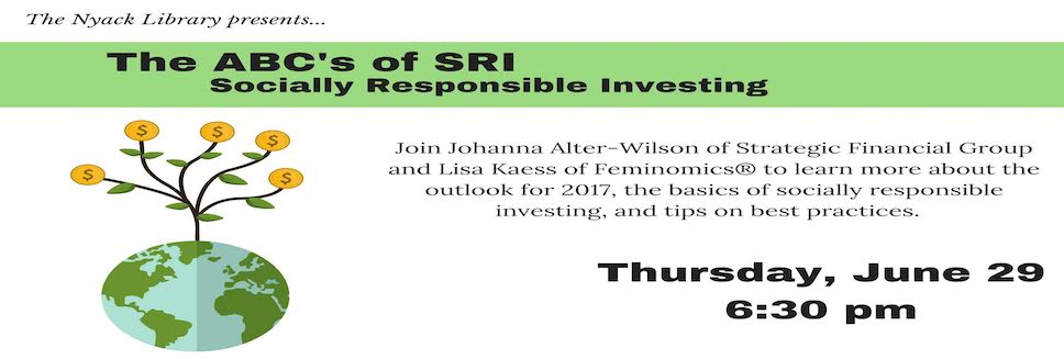 June 29:  Feminomics & Strategic Financial present: The ABCs of SRI (Socially Responsible Investing)  Free!